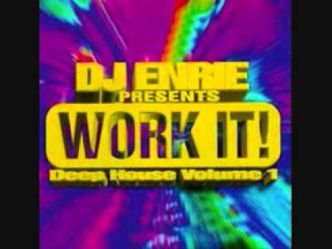 Dj enrie presents work it deep house volume 1 90 39 s full for 90 s deep house music playlist