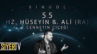 Hz. Hüseyin B. Ali (R.A) 82 İl 82 Sahabe Bingöl