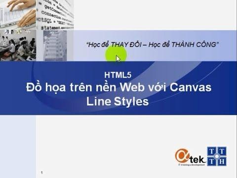 Bài 6. HTML5 Đồ họa trên nền Web với Canvas_Line Styles.
