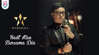 Marshall Saat Kau Bersama Dia (Official Music Video
