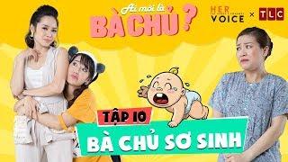 Ai Mới Là Bà Chủ? sitcom - Tập 10: Bà Chủ Sơ Sinh - Kiều Linh, Nam Thư, Puka