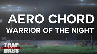 Aero Chord Warrior Of The Night