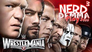 Nerd³'s Demma Plays... WrestleMania 31