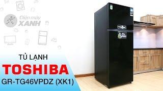 Đánh giá tủ lạnh TOSHIBA GR TG46VPDZ XK1 | Điện máy XANH