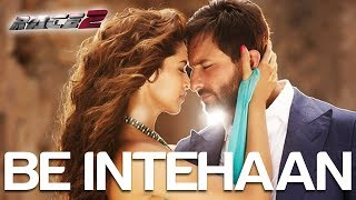 Be Intehaan - Race 2 - Official Song Video: Saif Ali Khan & Deepika Padukone