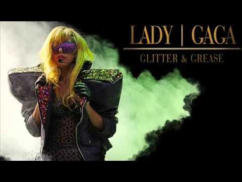 Lady Gaga - Glitter & Grease -nQ3VAG5S4XA