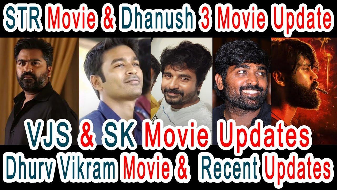 STR , Dhanush , Vijay Sethupathi , Sivakarthikeyan ,dhruv & vikram Recent movie Updates  Cinema News