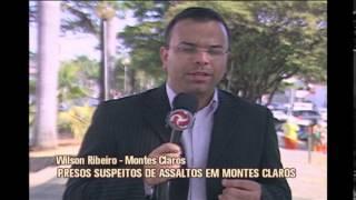 Presos suspeitos de assaltos em Montes de Claros