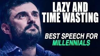 GREATEST SPEECH EVER - Gary Vaynerchuk on Millennials and Procrastination | MOST INSPIRING!