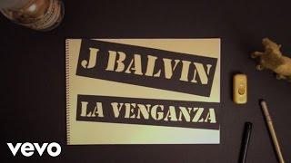 J Balvin - La Venganza