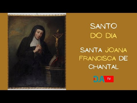 Santo do Dia - Santa Joana Francisca de Chantal