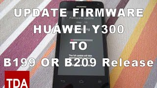 Huawei Ascend Y300 Update To Official B199 Or B209
