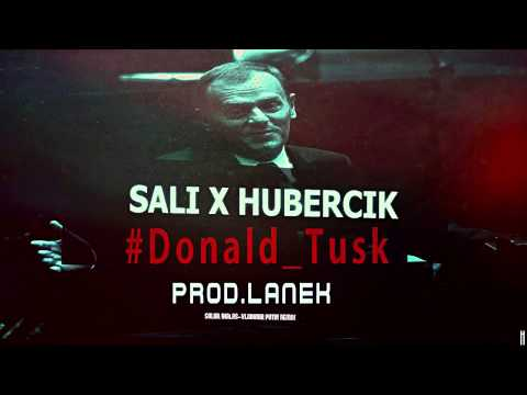 SALI x HUBERCIK - #DONALD TUSK ( solar/białas-vladimir putin remix)