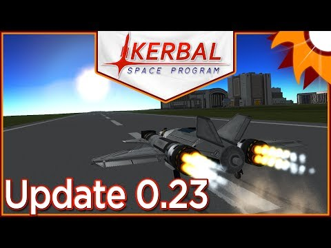 Kerbal Space Program - Update 0.23 ...The Sabre Engine and More!...