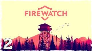 Firewatch. #2: Здесь происходят странные вещи.