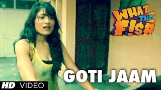 Goti Jaam - What The Fish Video song