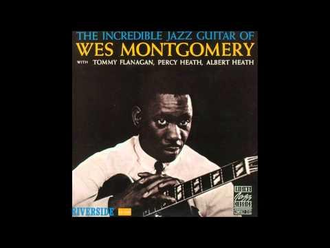 The Incredible Jazz Guitar of Wes Montgomery (full album) (1080 p)
