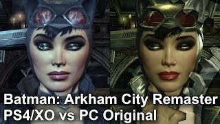 Batman: Arkham City - PS4/XO Remaster vs PC Original Graphics Comparison