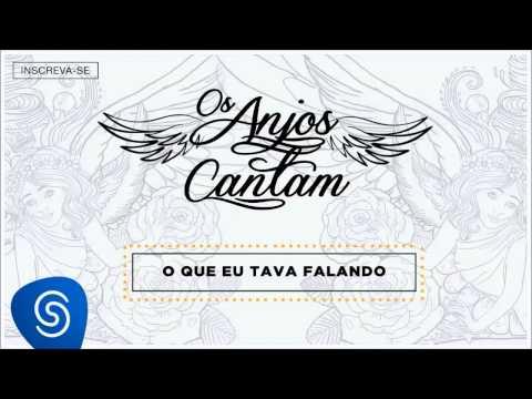 Jorge & Mateus - O Que Eu Tava Falando (Os Anjos Cantam) [Áudio Oficial]