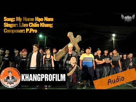 MV   MY NAME HAO NAM   LAM CHAN KHANG