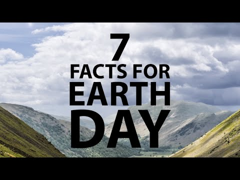 7 Eye-Opening Facts for Earth Day