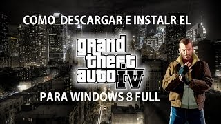 Descargar El GTA 4 Para Windows 8