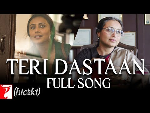 Teri Dastaan | Full Song | Hichki | Rani Mukerji | Jasleen Royal