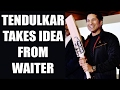 Sachin Tendulkar reveals Chennai waiter improved his game..