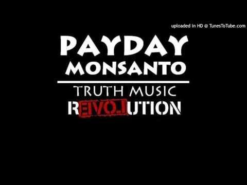 Payday Monsanto - Who Shot Ya