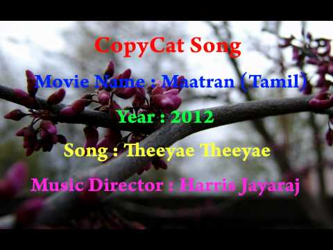 Harris Jayaraj Great CopyCat Maatran Song - Theeyae Theeyae Tune Copy