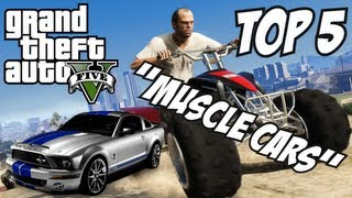 GTA 5 Top 5 Muscle Cars!! (GTA V Muscle Cars)