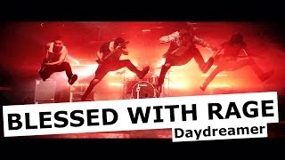 BLESSED WITH RAGE - Daydreamer