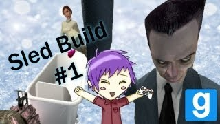 Let's Play: Sled Build Garry's Mod Episode 1