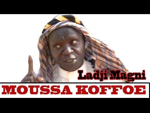 Moussa Koffoe ' Ladji Magni '