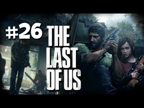 The Last of Us Gameplay Walkthrough Part 26 - Ellie Goes Nuts - PS3 Gameplay