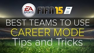 FIFA 15 Career Mode Best Teams To Use For Your