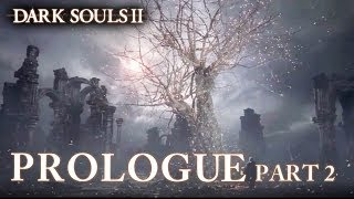 Dark Souls II - Prologue Part 2 (Launch Trailer)