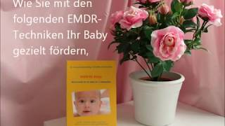Elternschule EMDR für Babys (1.Lebensjahr) - Elternratgeber