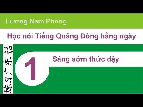 Học Nói Tiếng Quảng Đông 01: Buổi Sáng Thức dậy