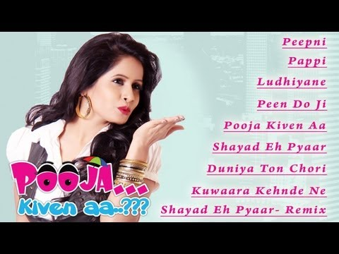POOJA KIVEN AA | JUKEBOX | FEAT. MISS POOJA | MUSIC BY SACHIN AHUJA | FROM PUNJABI MOVIE OF 2013 ||