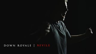 DOWN ROYALE - Revile