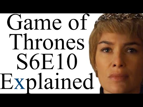 Game of Thrones S6E10 Explained