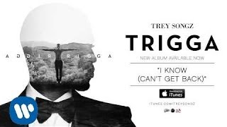 Trey Songz - I Know (Can't Get Back)