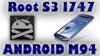 Como Hacer Root A Samsung Galaxy S3 I747 LTE /Rootear S3