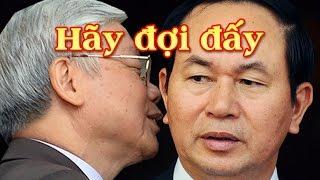 Trước thềm hội nghị Tw5: Phe Nguyễn Phú Trọng công bố hàng loại tội ác của Trần Đại Quang [108Tv]