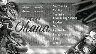 Pepper - Ohana (Full Stream)