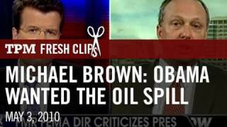 Michael Brown: Obama Wanted the Oil Spill to Happen