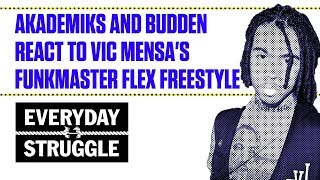 Akademiks and Budden React to Vic Mensa's Funkmaster Flex Freestyle  | Everyday Struggle