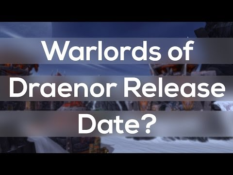 Warlords of Draenor Release Date Speculation - WoW Expansion