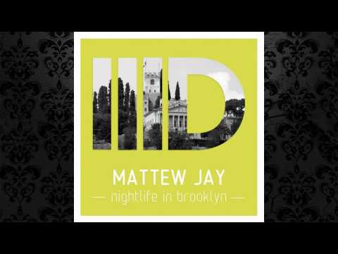 Mattew Jay - Nightlife In Brooklyn (Original Mix) [INTEC]